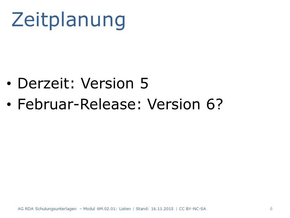 Zeitplanung Derzeit: Version 5 Februar-Release: Version 6.