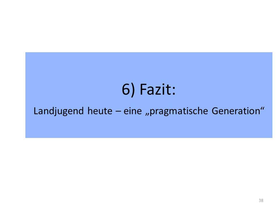 """6) Fazit: Landjugend heute – eine """"pragmatische Generation"""" 38"""