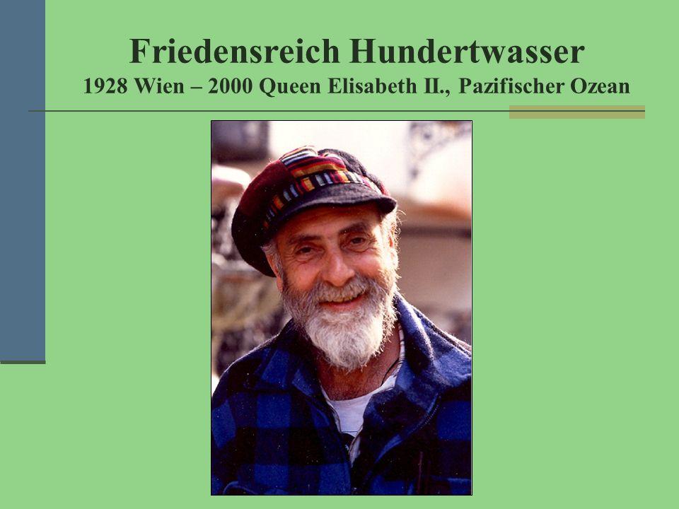 Friedensreich Hundertwasser 1928 Wien – 2000 Queen Elisabeth II., Pazifischer Ozean