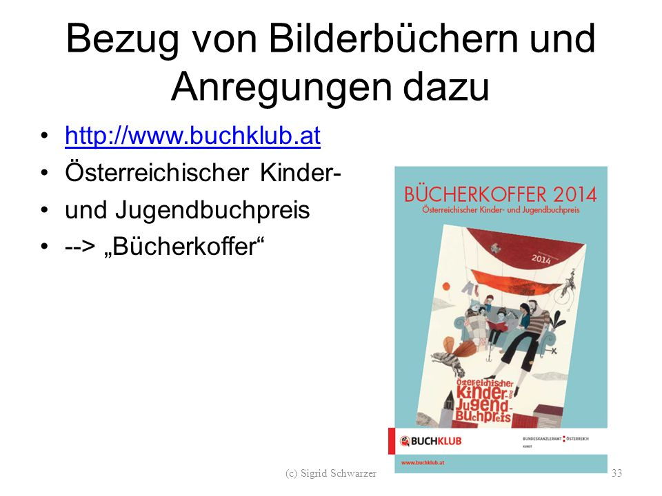 """Bezug von Bilderbüchern und Anregungen dazu http://www.buchklub.at Österreichischer Kinder- und Jugendbuchpreis --> """"Bücherkoffer"""" (c) Sigrid Schwarze"""