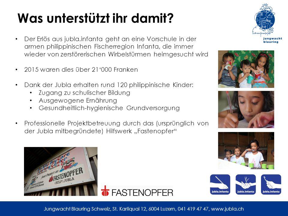 Jungwacht Blauring Schweiz, St. Karliquai 12, 6004 Luzern, 041 419 47 47, www.jubla.ch Was unterstützt ihr damit? Der Erlös aus jubla.infanta geht an