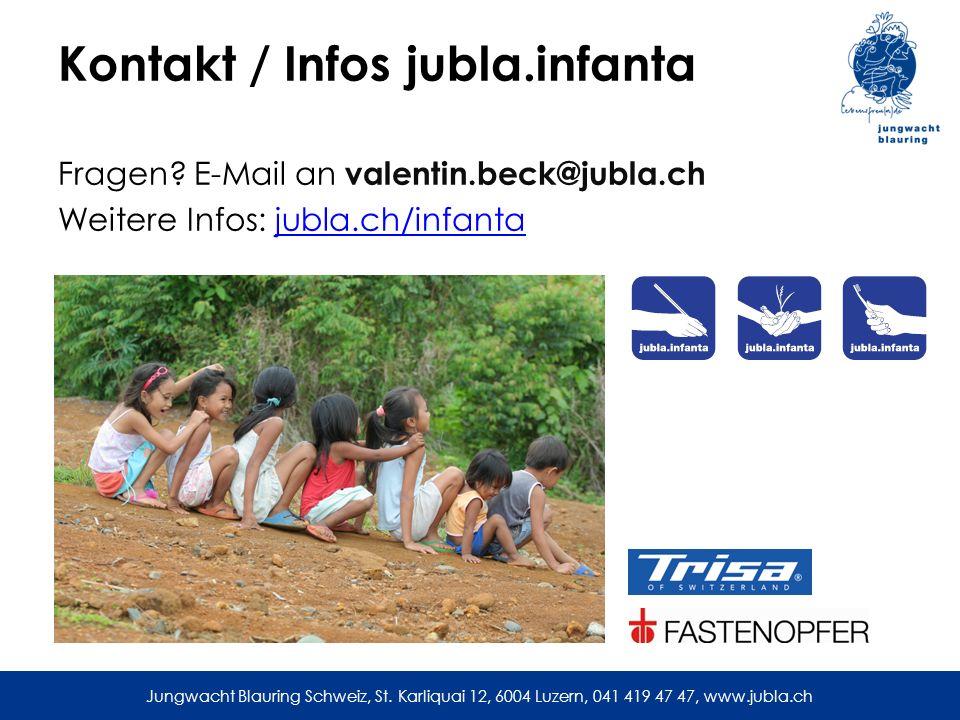 Jungwacht Blauring Schweiz, St. Karliquai 12, 6004 Luzern, 041 419 47 47, www.jubla.ch Kontakt / Infos jubla.infanta Fragen? E-Mail an valentin.beck@j
