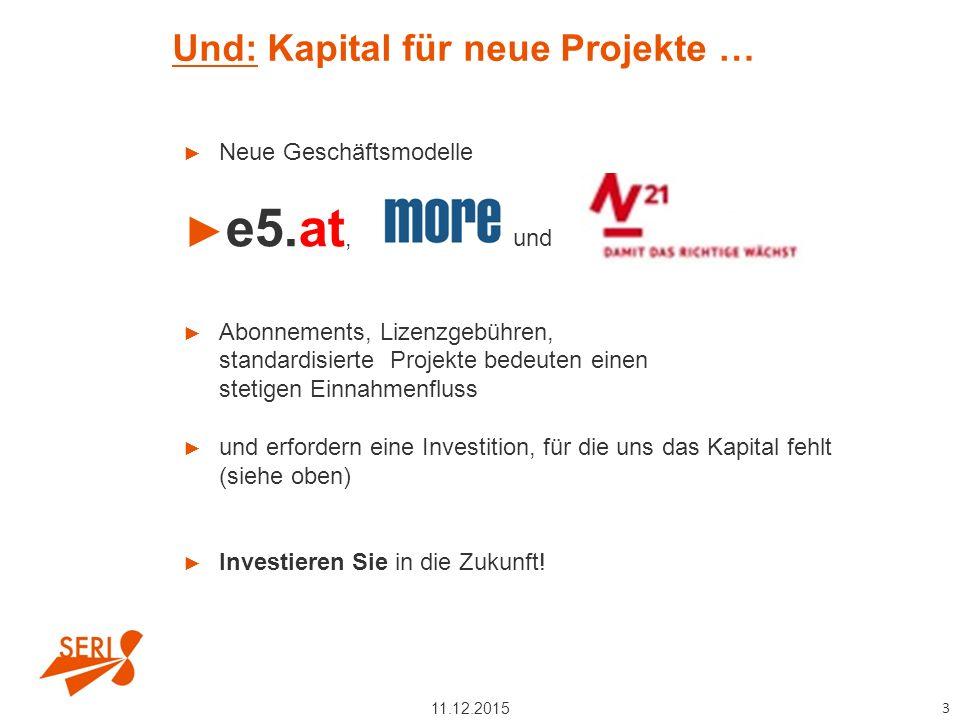 Und: Kapital für neue Projekte … ► Neue Geschäftsmodelle ► e5.at, und ► Abonnements, Lizenzgebühren, standardisierte Projekte bedeuten einen stetigen
