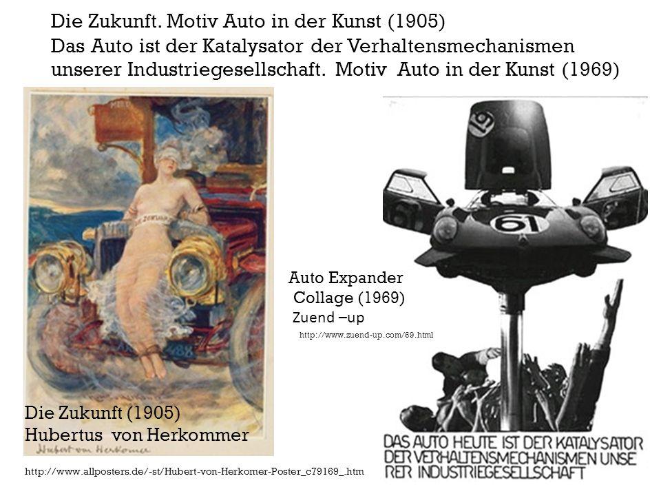 Die Zukunft. Motiv Auto in der Kunst (1905) Das Auto ist der Katalysator der Verhaltensmechanismen unserer Industriegesellschaft. Motiv Auto in der Ku