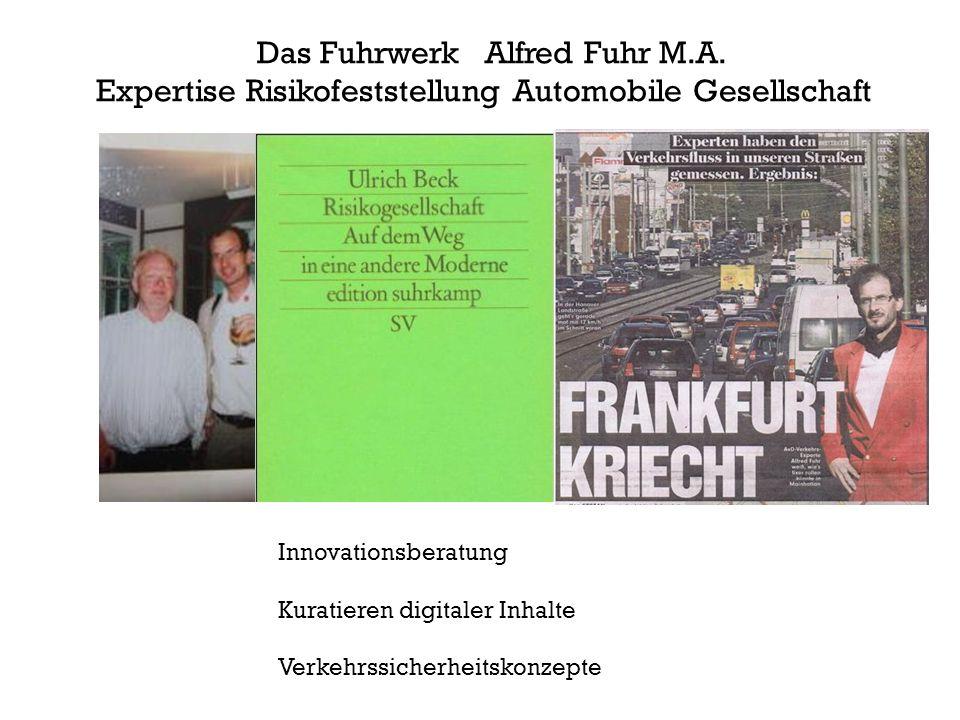 Innovationsberatung Kuratieren digitaler Inhalte Verkehrssicherheitskonzepte Das Fuhrwerk Alfred Fuhr M.A. Expertise Risikofeststellung Automobile Ges