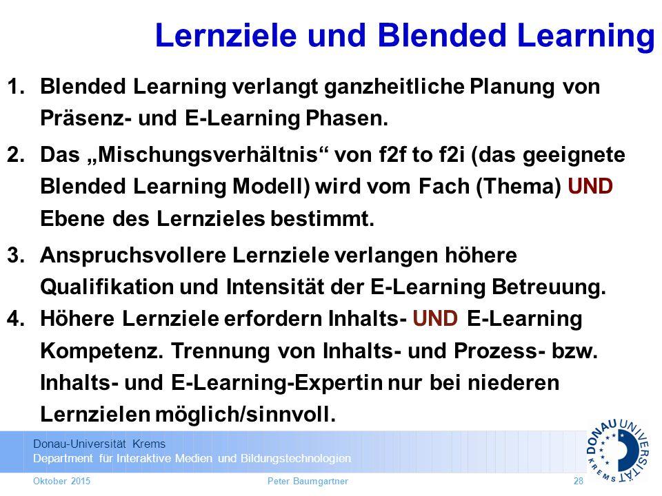 Donau-Universität Krems Department für Interaktive Medien und Bildungstechnologien Oktober 2015 1.Blended Learning verlangt ganzheitliche Planung von Präsenz- und E-Learning Phasen.