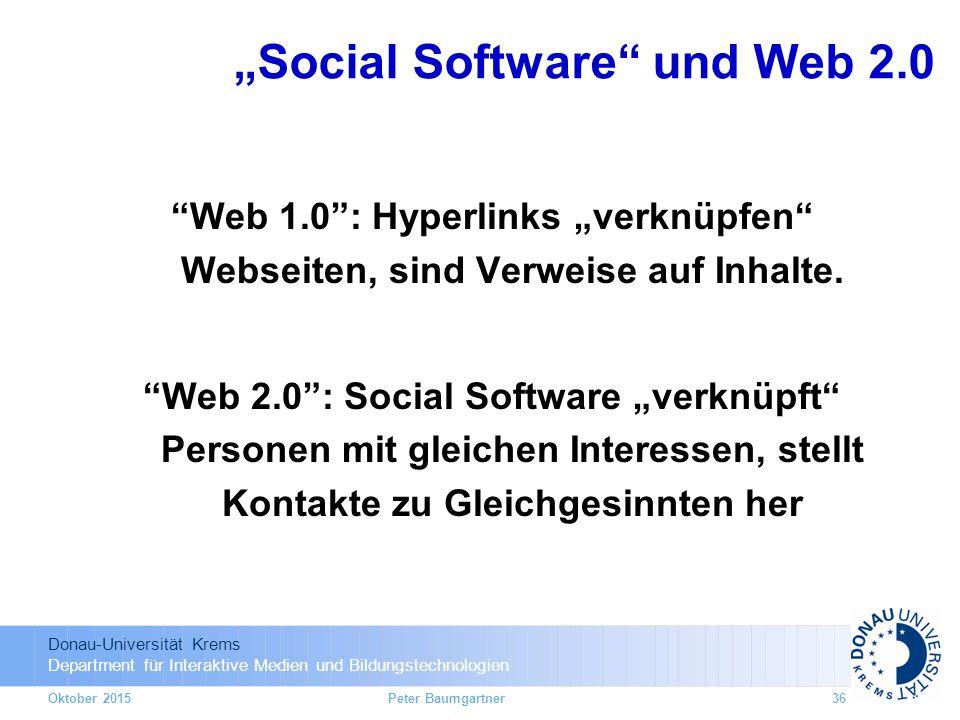 """Donau-Universität Krems Department für Interaktive Medien und Bildungstechnologien Oktober 2015Peter Baumgartner36 Web 1.0 : Hyperlinks """"verknüpfen Webseiten, sind Verweise auf Inhalte."""