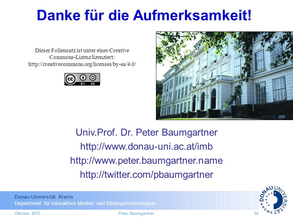Donau-Universität Krems Department für Interaktive Medien und Bildungstechnologien Danke für die Aufmerksamkeit.
