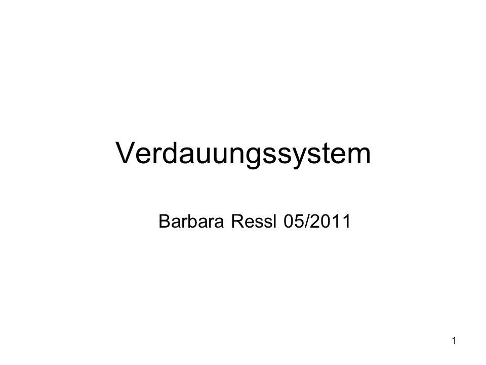 1 Verdauungssystem Barbara Ressl 05/2011