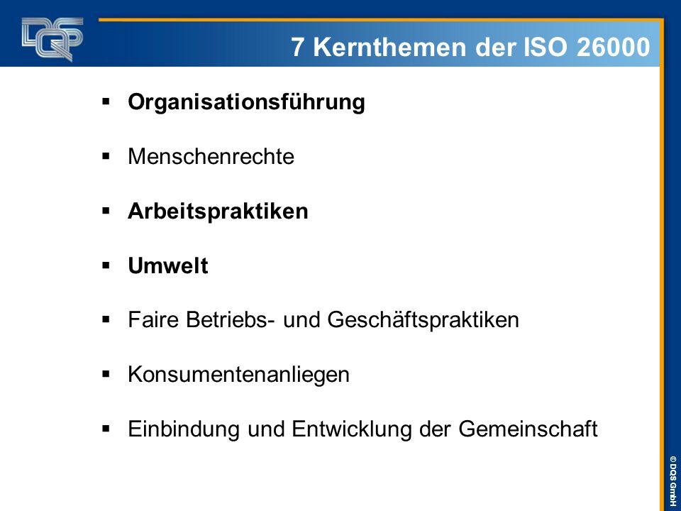 © DQS GmbH 7 Kernthemen der ISO 26000  Organisationsführung  Menschenrechte  Arbeitspraktiken  Umwelt  Faire Betriebs- und Geschäftspraktiken  K