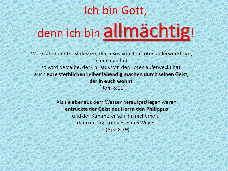 Ich bin Gott, allmächtig denn ich bin allmächtig .