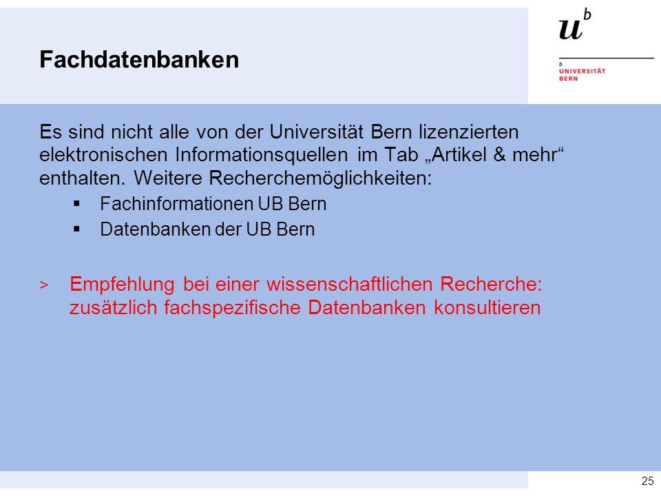 """Es sind nicht alle von der Universität Bern lizenzierten elektronischen Informationsquellen im Tab """"Artikel & mehr enthalten."""