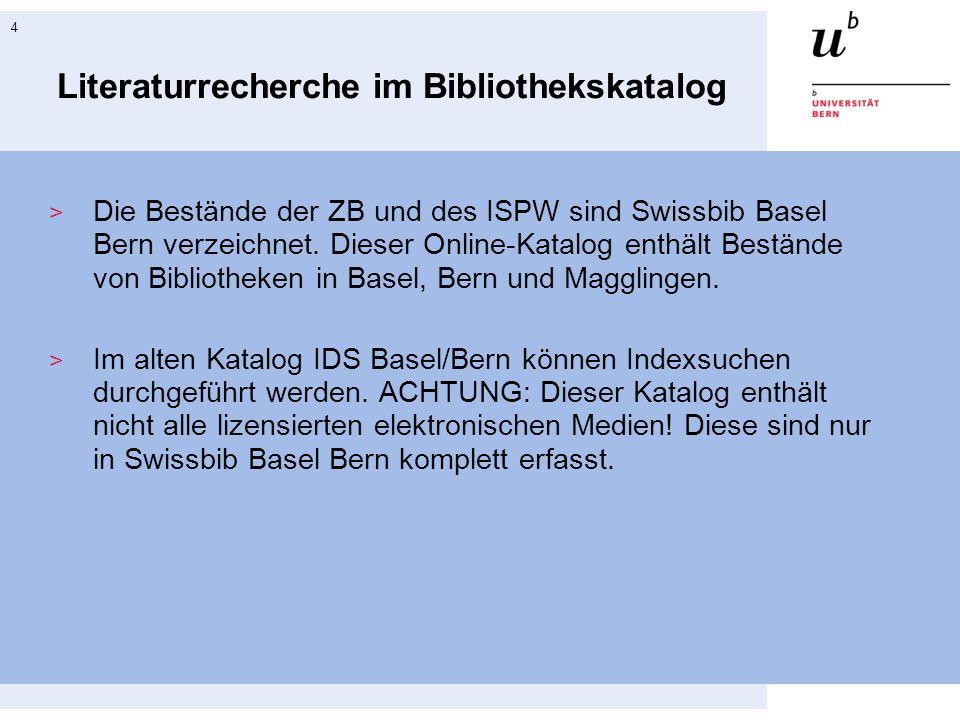 5 Kataloge der UB Bern  Swissbib Basel Bern Swissbib Basel Bern  IDS Katalog Basel/Bern IDS Katalog Basel/Bern
