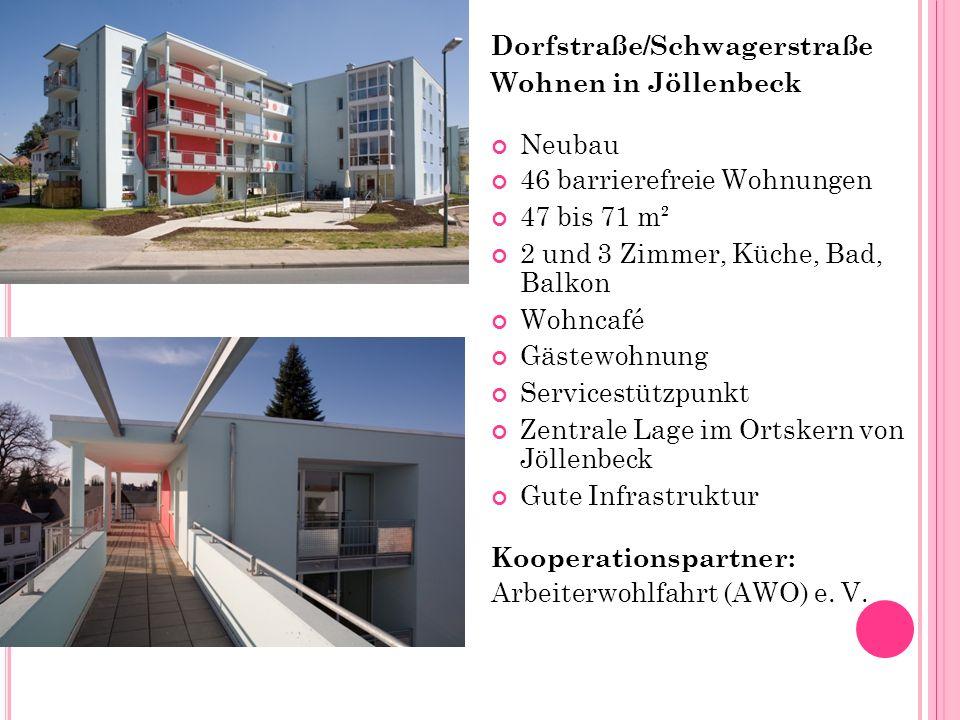 Dorfstraße/Schwagerstraße Wohnen in Jöllenbeck Neubau 46 barrierefreie Wohnungen 47 bis 71 m² 2 und 3 Zimmer, Küche, Bad, Balkon Wohncafé Gästewohnung Servicestützpunkt Zentrale Lage im Ortskern von Jöllenbeck Gute Infrastruktur Kooperationspartner: Arbeiterwohlfahrt (AWO) e.