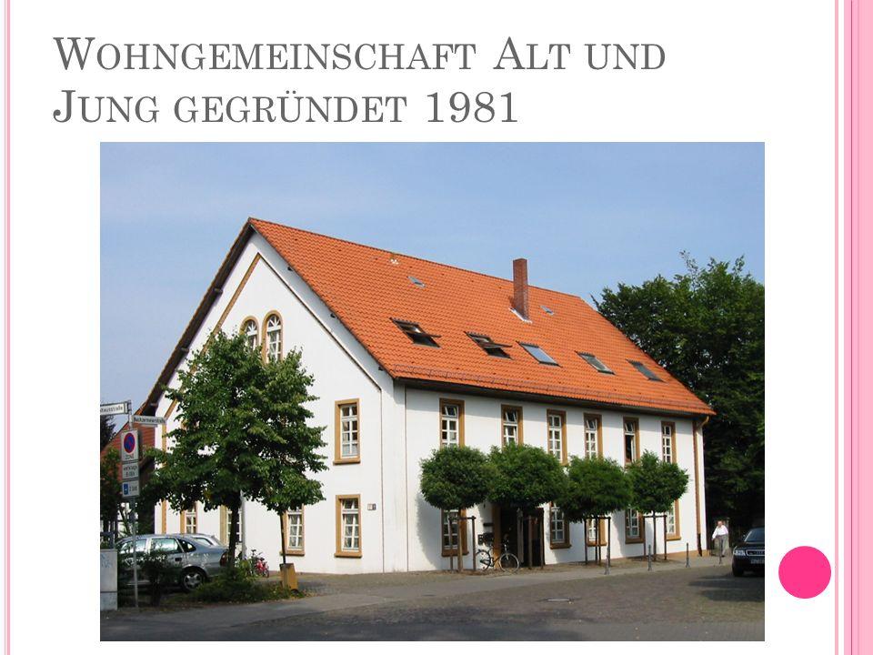 W OHNGEMEINSCHAFT A LT UND J UNG GEGRÜNDET 1981