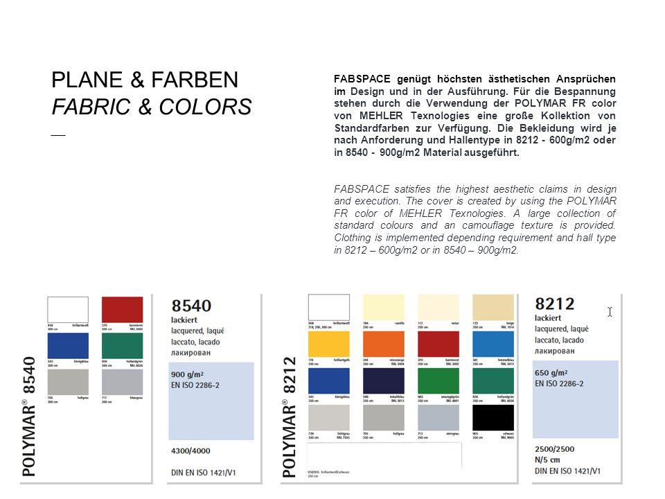 PLANE & FARBEN FABRIC & COLORS ___ FABSPACE genügt höchsten ästhetischen Ansprüchen im Design und in der Ausführung. Für die Bespannung stehen durch d