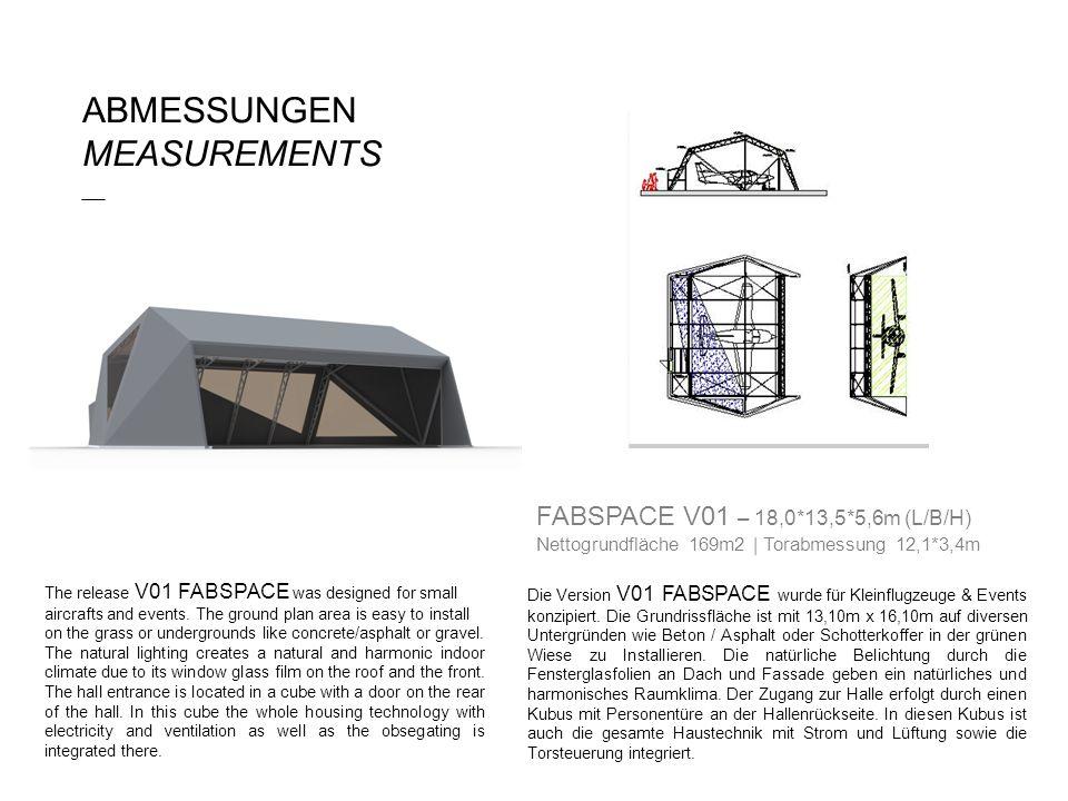 Die Version V01 FABSPACE wurde für Kleinflugzeuge & Events konzipiert. Die Grundrissfläche ist mit 13,10m x 16,10m auf diversen Untergründen wie Beton