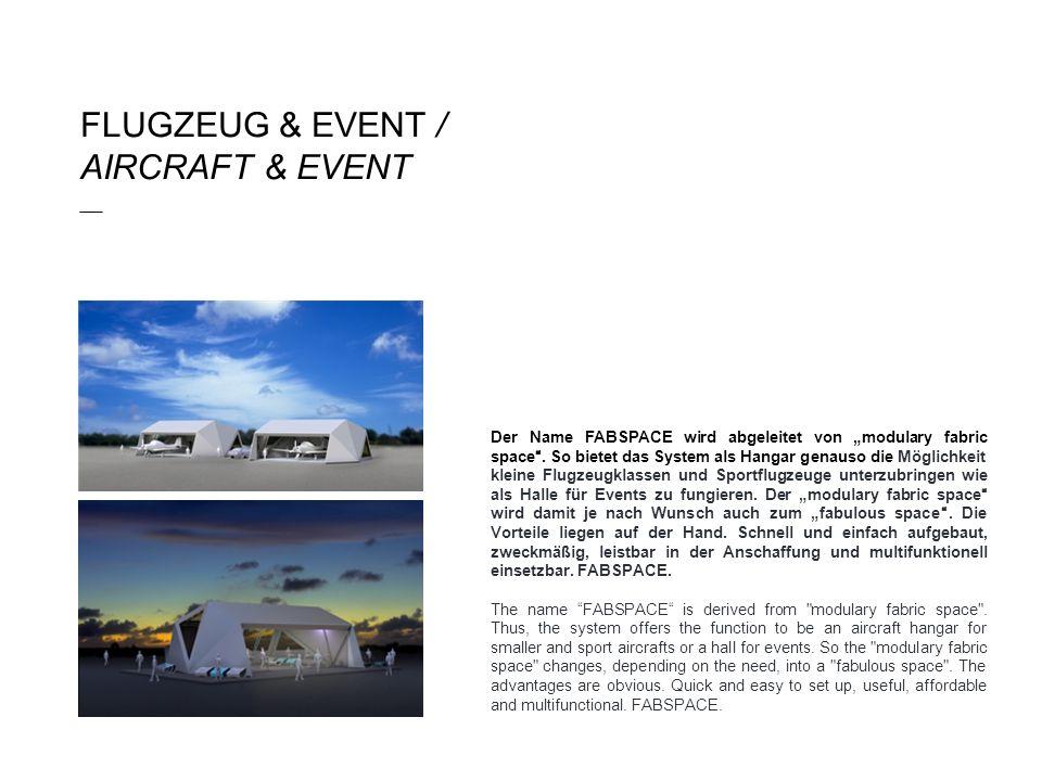"""FLUGZEUG & EVENT / AIRCRAFT & EVENT ___ Der Name FABSPACE wird abgeleitet von """"modulary fabric space"""". So bietet das System als Hangar genauso die Mög"""