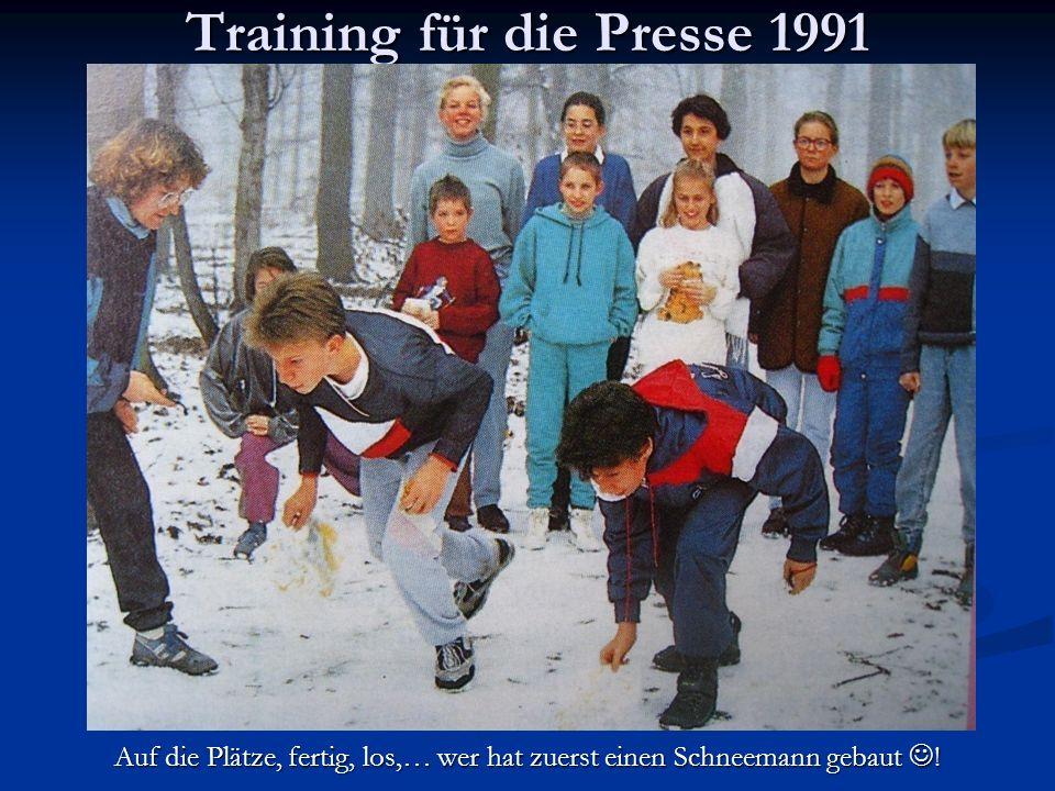 Training für die Presse 1991 Auf die Plätze, fertig, los,… wer hat zuerst einen Schneemann gebaut !