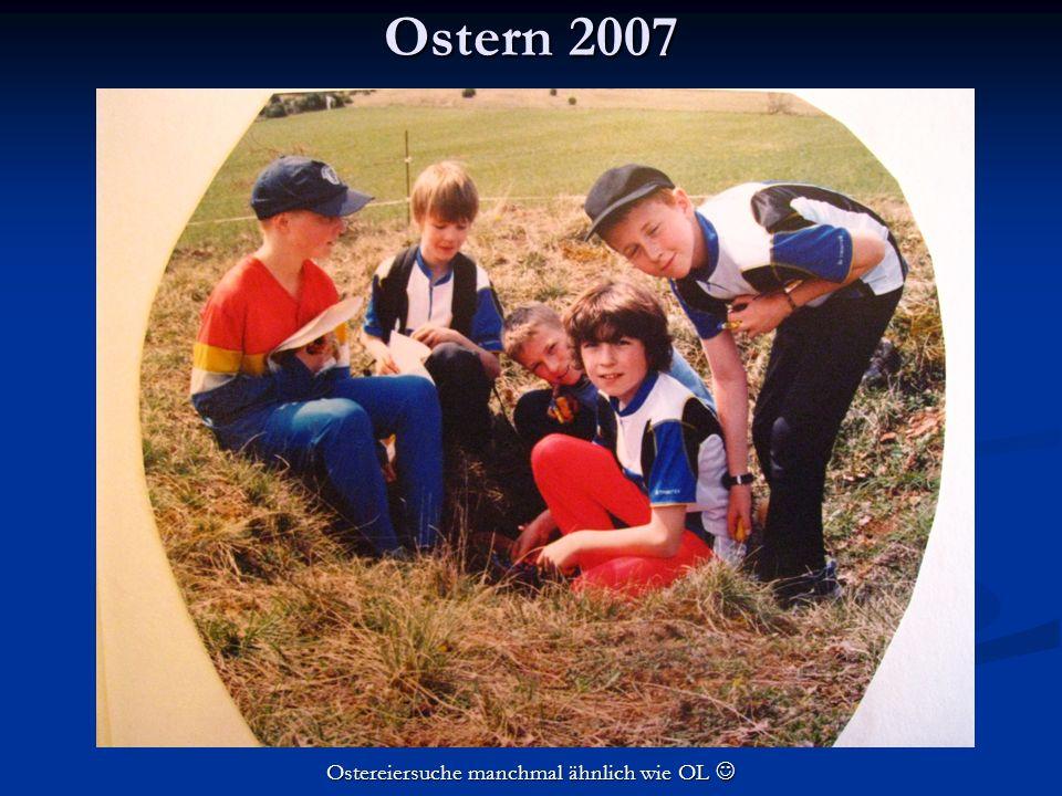Ostern 2007 Ostereiersuche manchmal ähnlich wie OL Ostereiersuche manchmal ähnlich wie OL