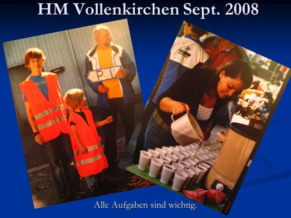 HM Vollenkirchen Sept. 2008 Alle Aufgaben sind wichtig.