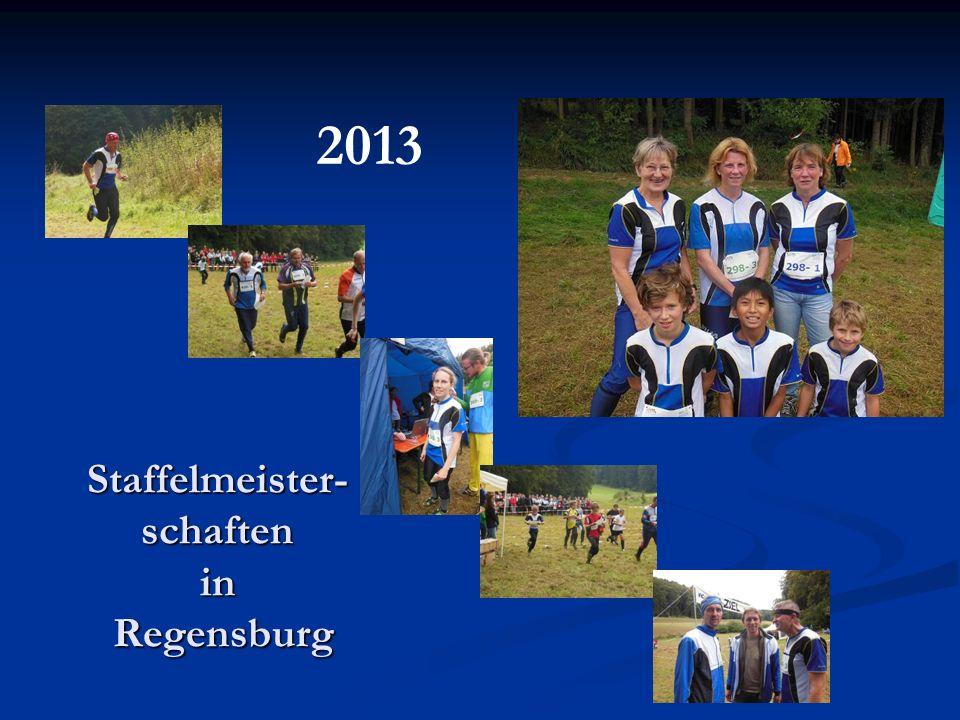 Staffelmeister- schaften in Regensburg 2013