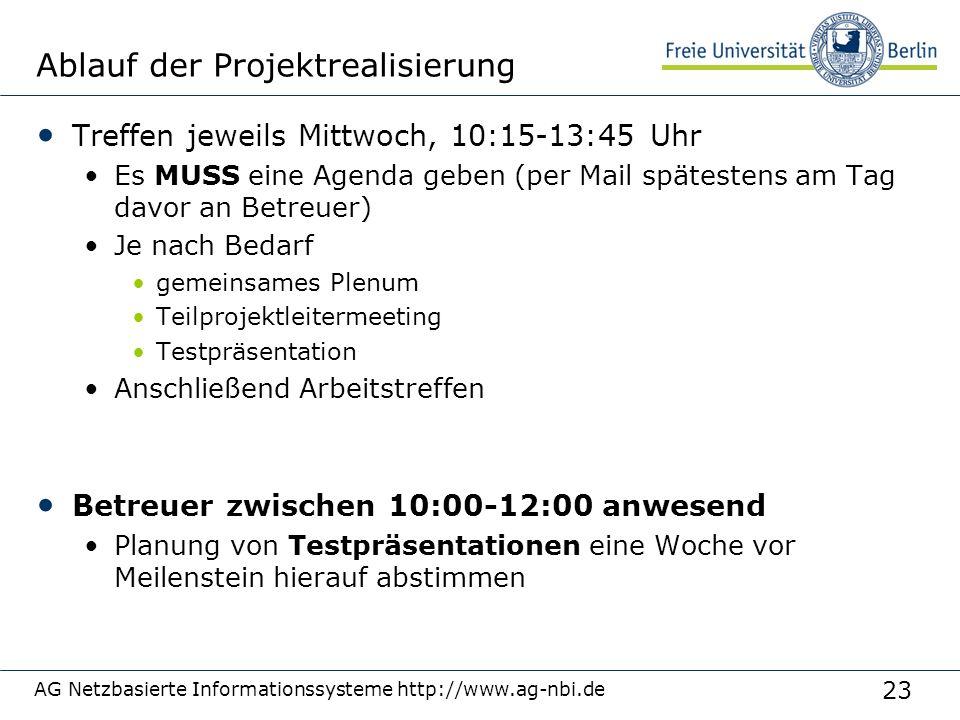 23 AG Netzbasierte Informationssysteme http://www.ag-nbi.de Ablauf der Projektrealisierung Treffen jeweils Mittwoch, 10:15-13:45 Uhr Es MUSS eine Agen
