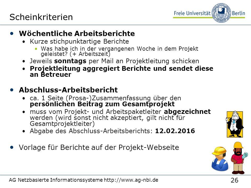 26 AG Netzbasierte Informationssysteme http://www.ag-nbi.de Scheinkriterien Wöchentliche Arbeitsberichte Kurze stichpunktartige Berichte Was habe ich