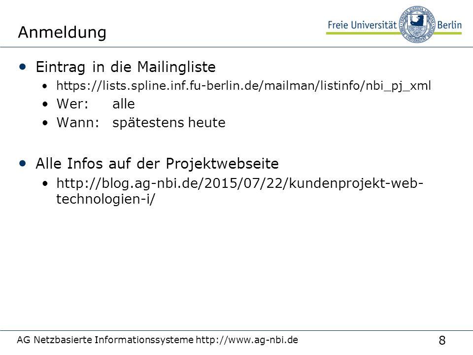 8 AG Netzbasierte Informationssysteme http://www.ag-nbi.de Anmeldung Eintrag in die Mailingliste https://lists.spline.inf.fu-berlin.de/mailman/listinf