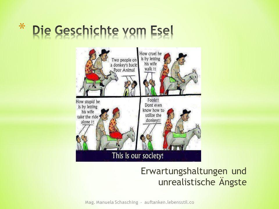 Erwartungshaltungen und unrealistische Ängste Mag. Manuela Schasching - auftanken.lebensstil.co