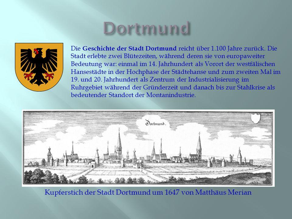 Die Geschichte der Stadt Dortmund reicht über 1.100 Jahre zurück. Die Stadt erlebte zwei Blütezeiten, während deren sie von europaweiter Bedeutung war