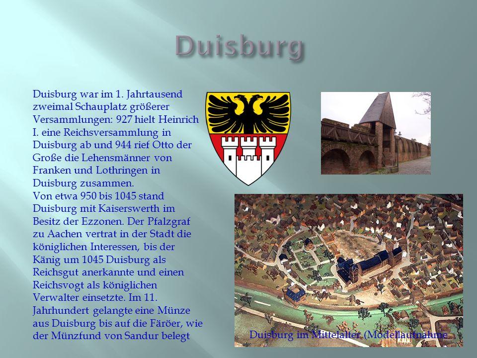 Duisburg war im 1. Jahrtausend zweimal Schauplatz größerer Versammlungen: 927 hielt Heinrich I. eine Reichsversammlung in Duisburg ab und 944 rief Ott