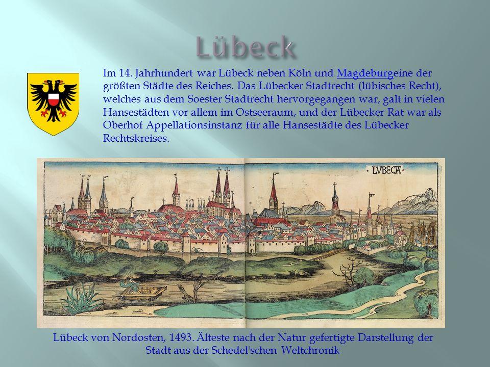 Im 14. Jahrhundert war Lübeck neben Köln und Magdeburgeine der größten Städte des Reiches. Das Lübecker Stadtrecht (lübisches Recht), welches aus dem