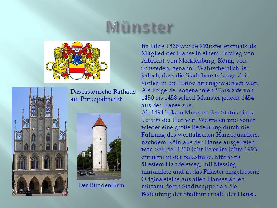 Im Jahre 1368 wurde Münster erstmals als Mitglied der Hanse in einem Privileg von Albrecht von Mecklenburg, König von Schweden, genannt. Wahrscheinlic