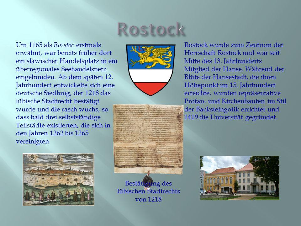 Um 1165 als Rozstoc erstmals erwähnt, war bereits früher dort ein slawischer Handelsplatz in ein überregionales Seehandelsnetz eingebunden. Ab dem spä