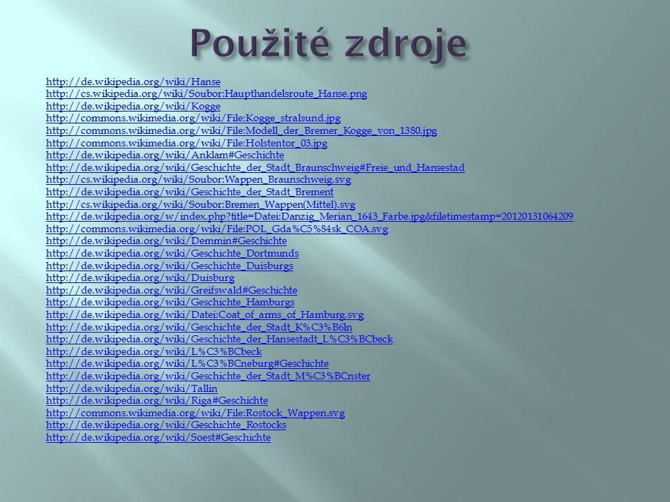 http://de.wikipedia.org/wiki/Hanse http://cs.wikipedia.org/wiki/Soubor:Haupthandelsroute_Hanse.png http://de.wikipedia.org/wiki/Kogge http://commons.w