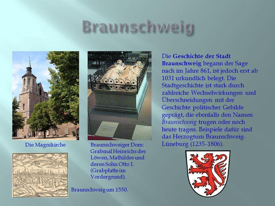 Die Geschichte der Stadt Braunschweig begann der Sage nach im Jahre 861, ist jedoch erst ab 1031 urkundlich belegt. Die Stadtgeschichte ist stark durc