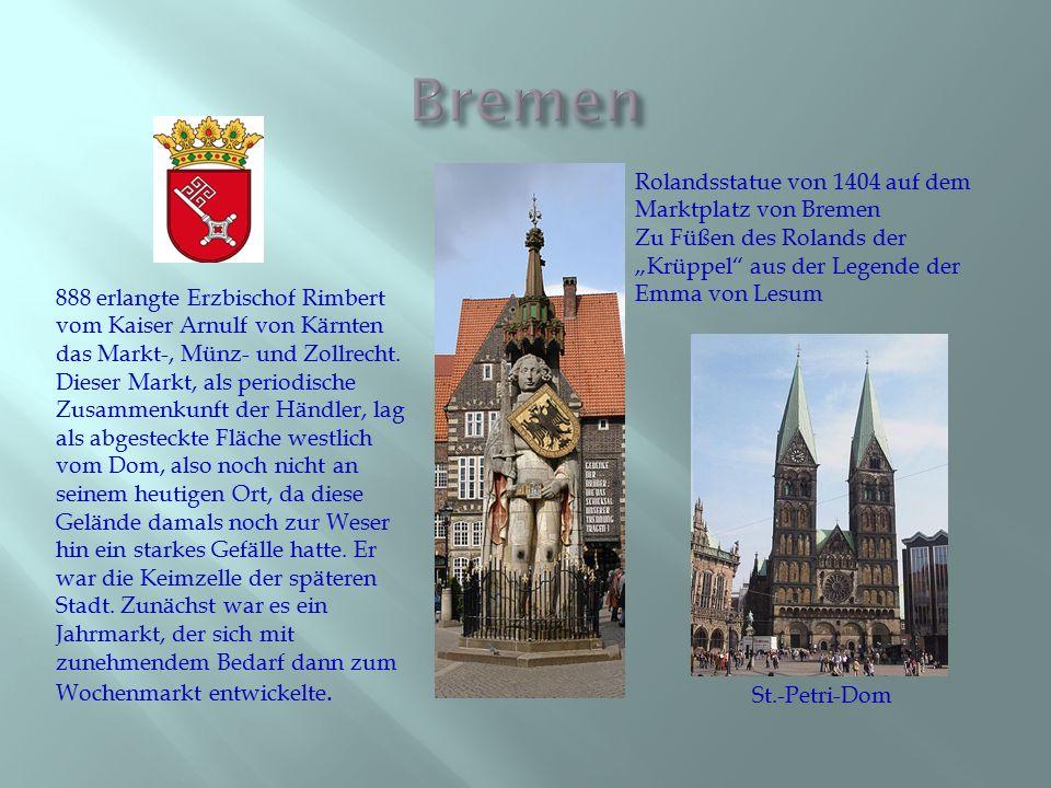 888 erlangte Erzbischof Rimbert vom Kaiser Arnulf von Kärnten das Markt-, Münz- und Zollrecht. Dieser Markt, als periodische Zusammenkunft der Händler