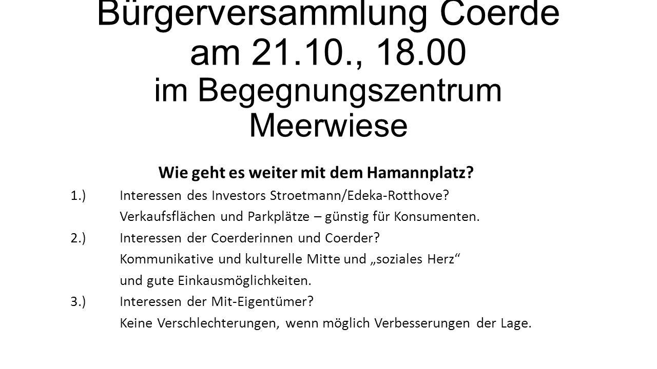Bürgerversammlung Coerde am 21.10., 18.00 im Begegnungszentrum Meerwiese Wie geht es weiter mit dem Hamannplatz.