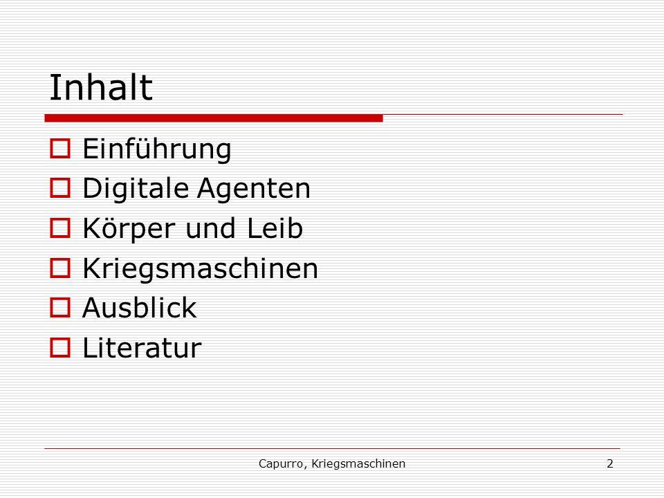 Capurro, Kriegsmaschinen3 Einführung  Zur vergleichenden Theorie der Agenten Primum movens (Aristoteles) Persönlichkeit (Kant) Digitale Agenten