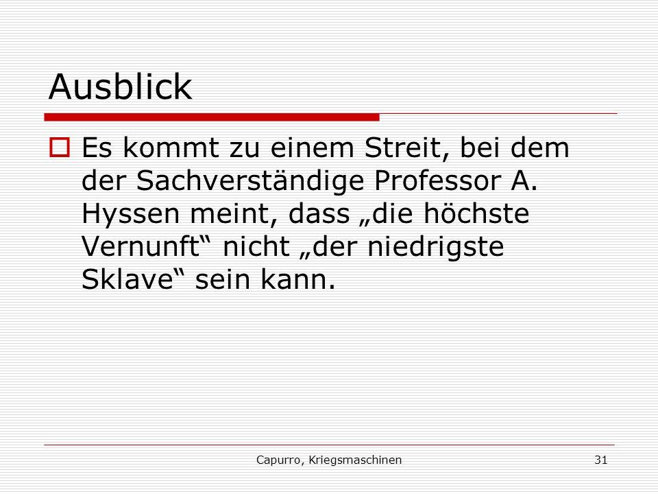 """Capurro, Kriegsmaschinen31 Ausblick  Es kommt zu einem Streit, bei dem der Sachverständige Professor A. Hyssen meint, dass """"die höchste Vernunft"""" nic"""