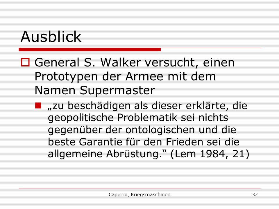 Capurro, Kriegsmaschinen32 Ausblick  General S.