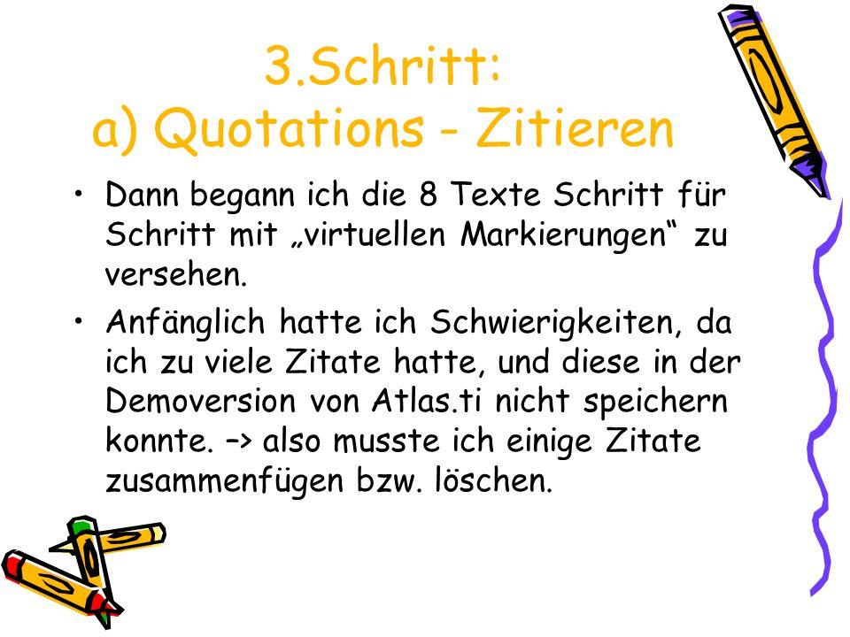 "3.Schritt: a) Quotations - Zitieren Dann begann ich die 8 Texte Schritt für Schritt mit ""virtuellen Markierungen zu versehen."