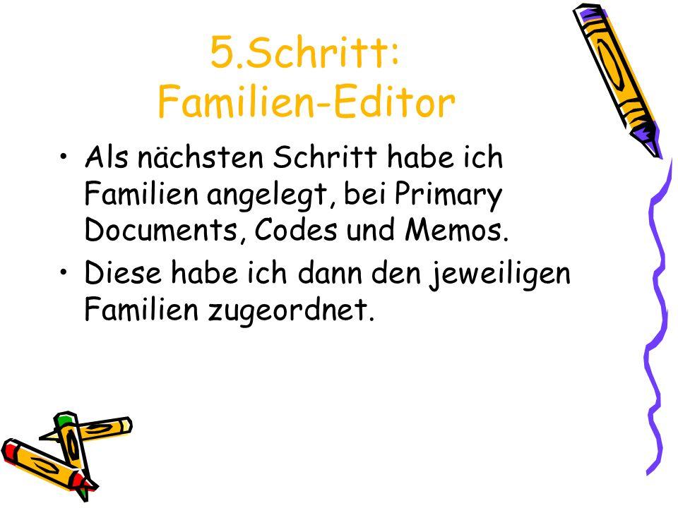 5.Schritt: Familien-Editor Als nächsten Schritt habe ich Familien angelegt, bei Primary Documents, Codes und Memos.