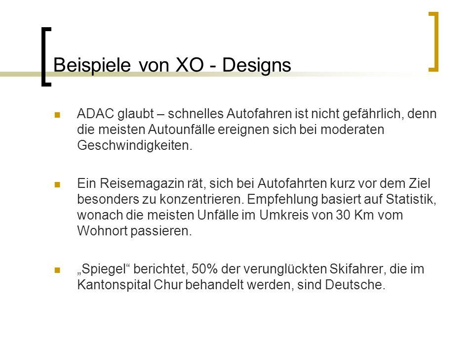 Beispiele von XO - Designs ADAC glaubt – schnelles Autofahren ist nicht gefährlich, denn die meisten Autounfälle ereignen sich bei moderaten Geschwind