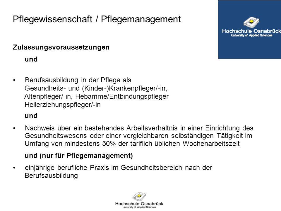 Studienprogramm Pflegewissenschaft Zulassungsvoraussetzungen und Berufsausbildung in der Pflege als Gesundheits- und (Kinder-)Krankenpfleger/-in, Alte