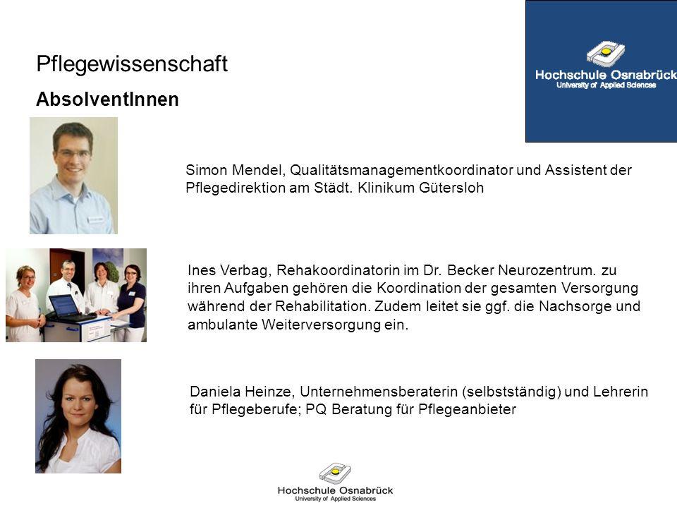 Pflegewissenschaft AbsolventInnen Simon Mendel, Qualitätsmanagementkoordinator und Assistent der Pflegedirektion am Städt. Klinikum Gütersloh Ines Ver