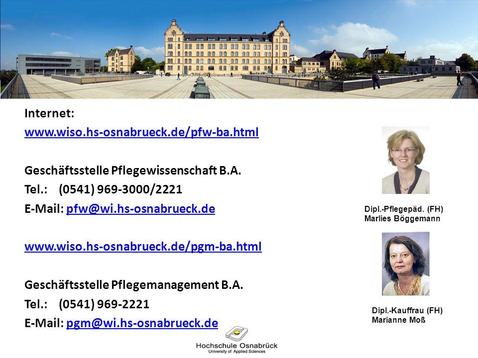 Internet: www.wiso.hs-osnabrueck.de/pfw-ba.html Geschäftsstelle Pflegewissenschaft B.A. Tel.: (0541) 969-3000/2221 E-Mail: pfw@wi.hs-osnabrueck.depfw@