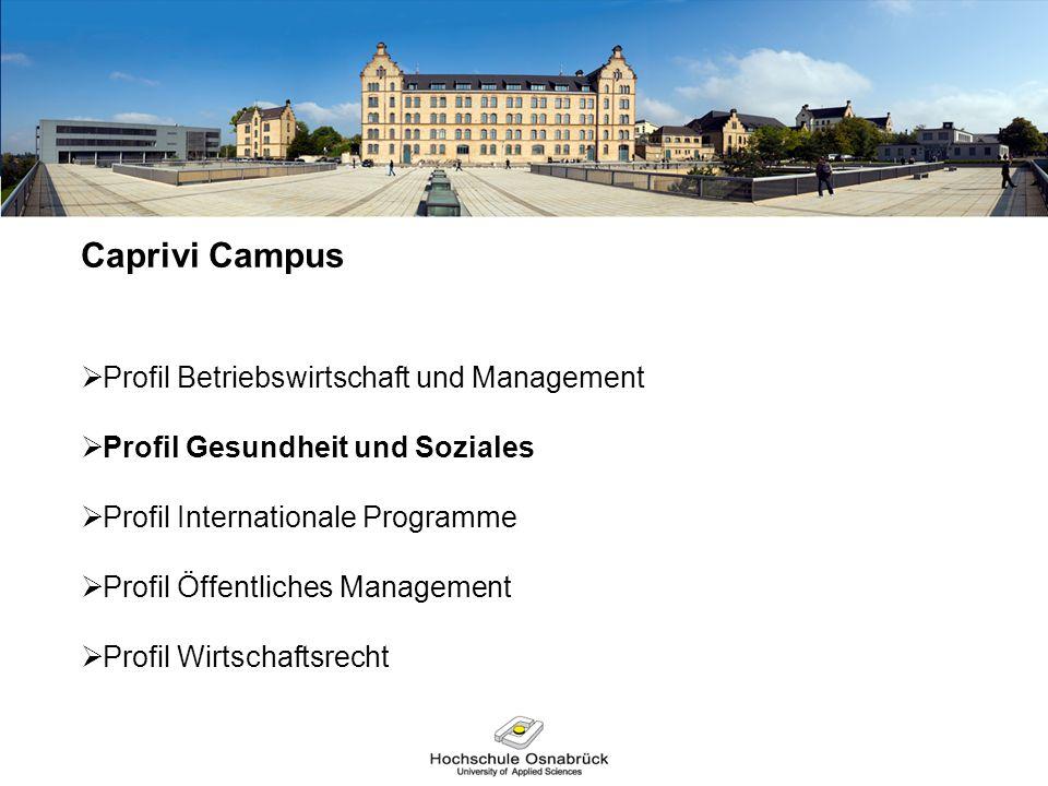 Caprivi Campus  Profil Betriebswirtschaft und Management  Profil Gesundheit und Soziales  Profil Internationale Programme  Profil Öffentliches Man
