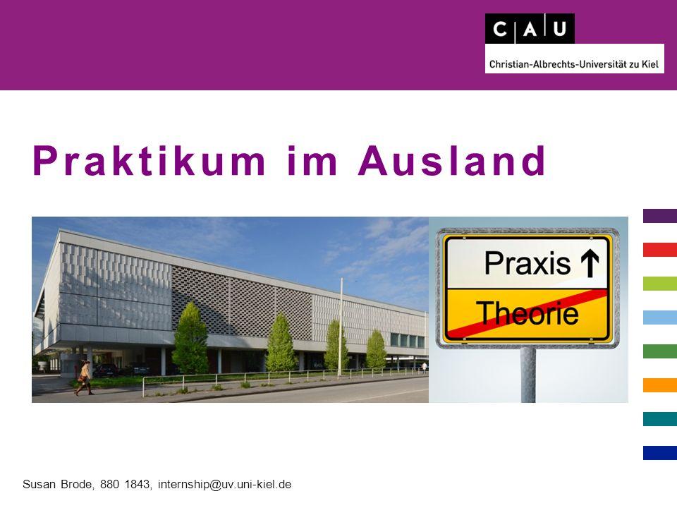 Praktikum im Ausland Susan Brode, 880 1843, internship@uv.uni-kiel.de